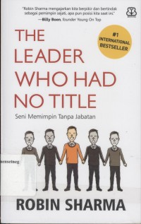 Image of The Leader Who Had No Title : Seni Memimpin Tanpa Jabatan / SHARMA, Robin
