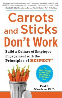 Image of Carrots and sticks don't work: build a culture of employee engagement with the principles of RESPECT
