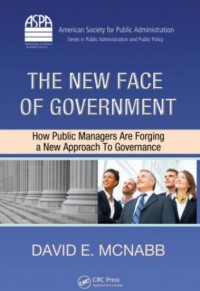 Image of The new face of government : how public managers are forging a new approach to governance
