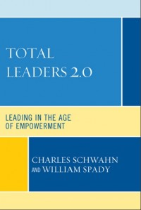Image of Total leaders 2.0: leading in the age of empowerment